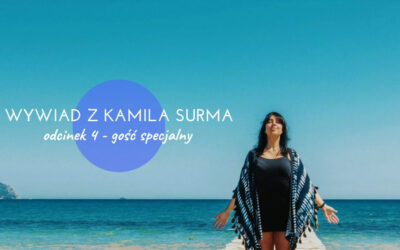 Intuicja – jak jej słuchać? Rozmowa z Kamila Surma.