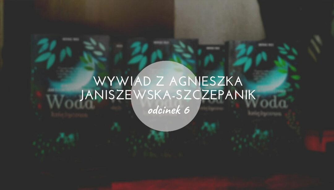 Jak przełamać twórczą blokadę i opór – wywiad z Agnieszką Janiszewską-Szczepanik